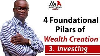 4 Pillars Foundational Pillars of Wealth Creation -  Investing
