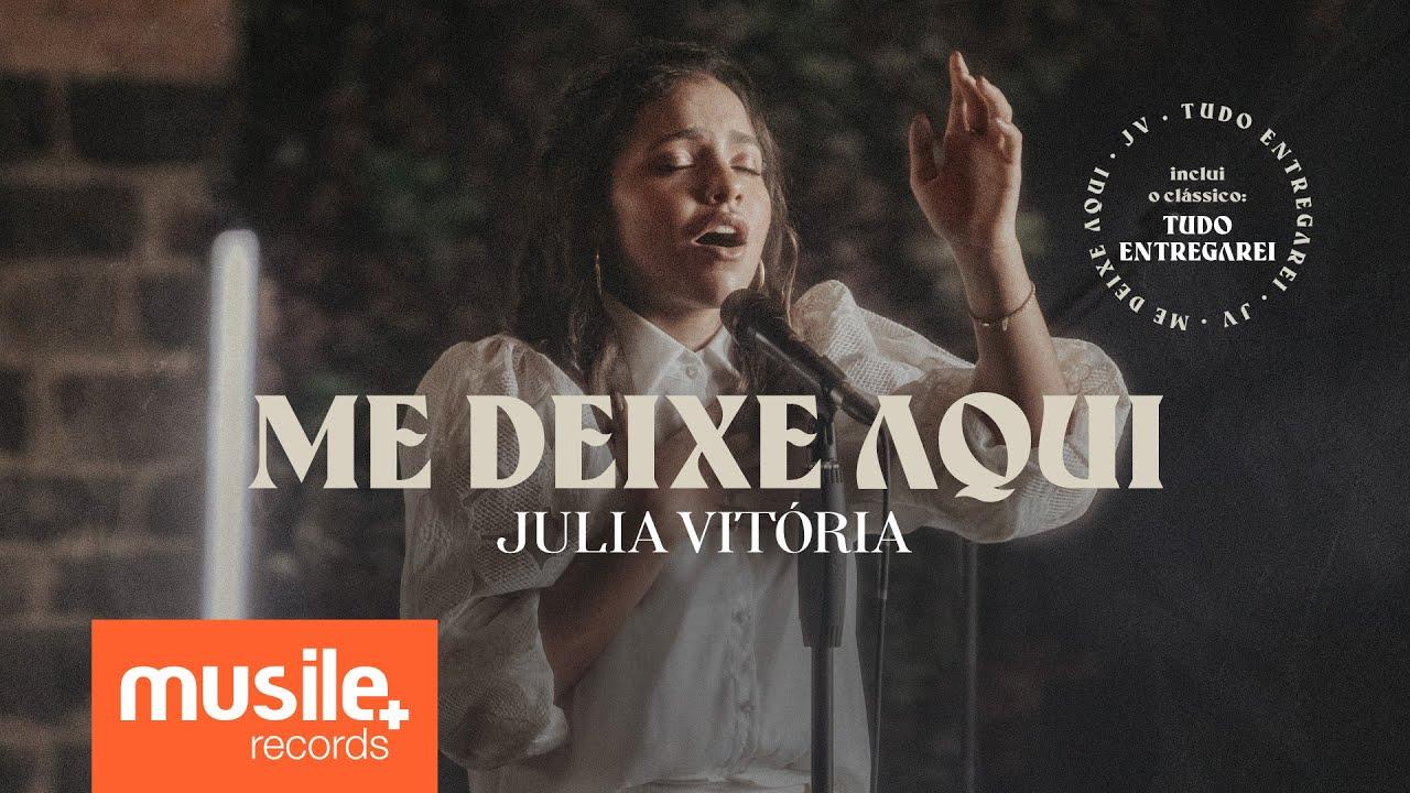 Julia Vitoria - Me Deixe Aqui / Tudo Entregarei (Teaser)