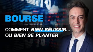 Bourse : Comment Bien Réussir… Ou Bien Se Planter