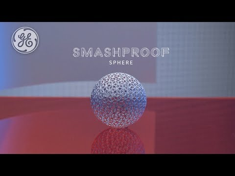 Smashproof Sphere | GE Additive Paradox