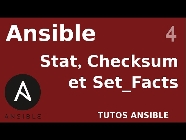 ANSIBLE - 4. MODULES STAT, CHECKSUM ET SET_FACTS