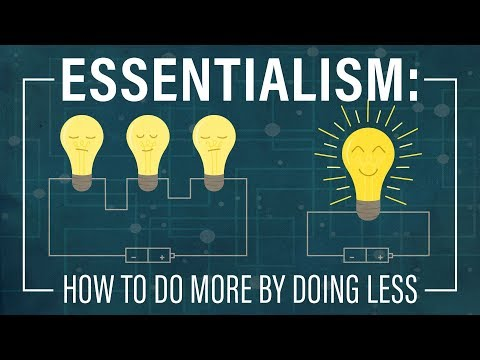 Essentialism: How to Do More by Doing Less