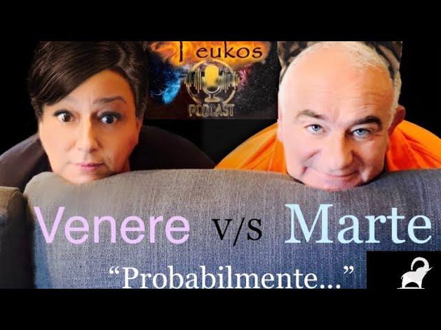 """Venere V/S Marte: """"Probabilmente..."""""""