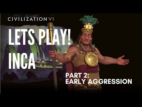 Let's Play Civilization 6 - Deity Inca - Part 2: Early Aggression