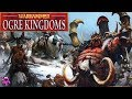 Total War Warhammer - Ogre Kingdoms Lore, Army, Units, Legendary Lords and Tact…