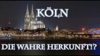 Köln  - Die wahre Herkunft!?