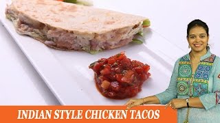 Indian Style Chicken Tacos - Mrs Vahchef