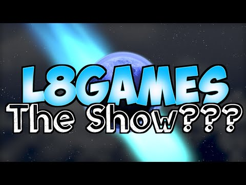 L8Games...THE SHOW??? - YouTube