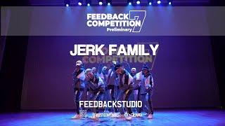 JERK FAMILY [2ND PLACE] | 2019 FEEDBACKCOMPETITION 7 | Preliminary | FEEDBACKSTUDIO