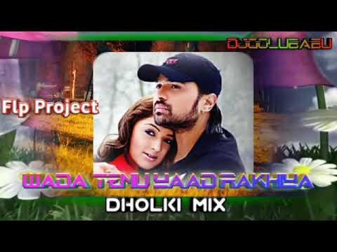 Wada Tenu Yaad Rakhiya(Dholki Mix)Dj Song Flp Project DjGoluBabu