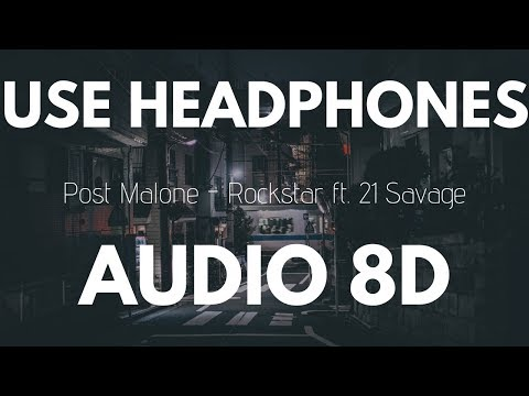 Post Malone - rockstar Ft. 21 Savage | 8D AUDIO