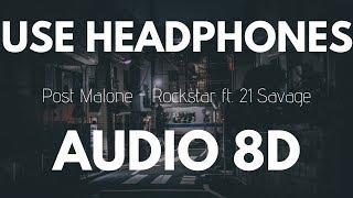 Post Malone - rockstar Ft. 21 Savage 8D AUDIO