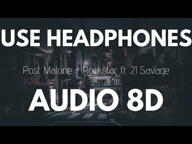 Post Malone - rockstar Ft 21 Savage 8D AUDIO