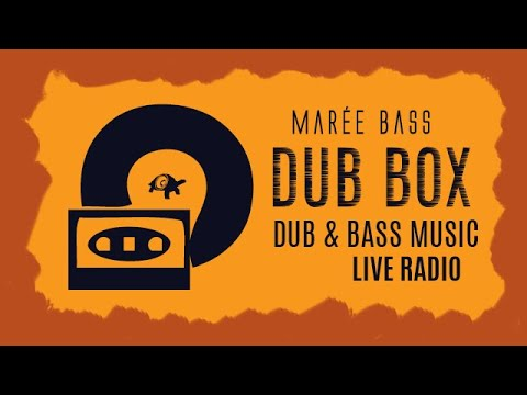 Marée BASS DUB Box // 24/7 music from the label & friends (dub, steppa, hip hop, dnb & IDM !)
