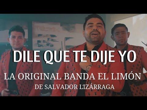 La Original Banda El Limón - Dile Que Te Dije Yo (Video Oficial)