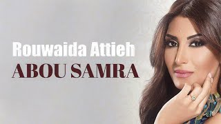 Rouwaida Attieh - Abou Samra [Official Music Video] / رويدا عطيه - ابو سمرا