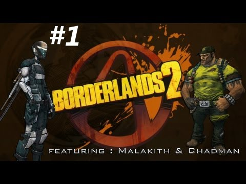 Borderlands 2 - Co-op Malakith and Chadman - Episode 1