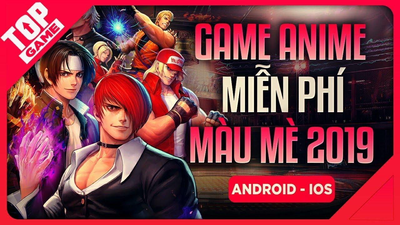 [Topgame] Top Game Miễn Phí Phong Cách Anime Màu Mè Cho Android- IOS 2019