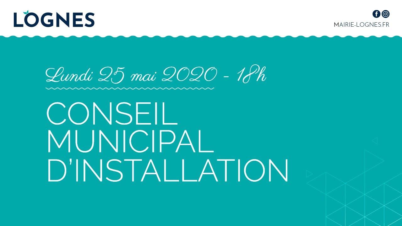 Conseil d'installation de la Ville de LOGNES le 25 Mai 2020 à 18 heures