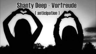 Shanty Deep  - Vorfreude ( anticipation )