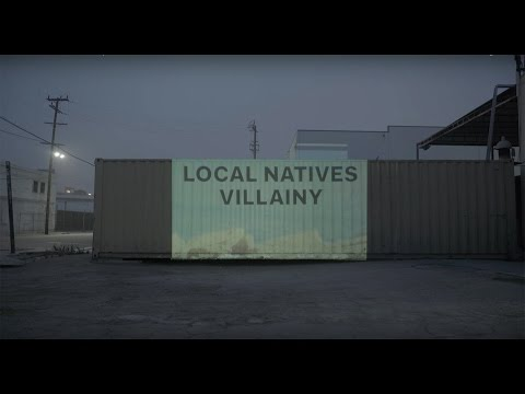 Local Natives - Villainy