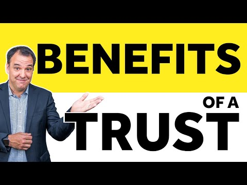 Benefits Of A Trust