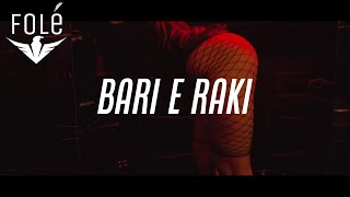 KOLA - BARI E RAKI ( Official Music Video ) Prod. By DJ A-BOOM & NOLIMAN