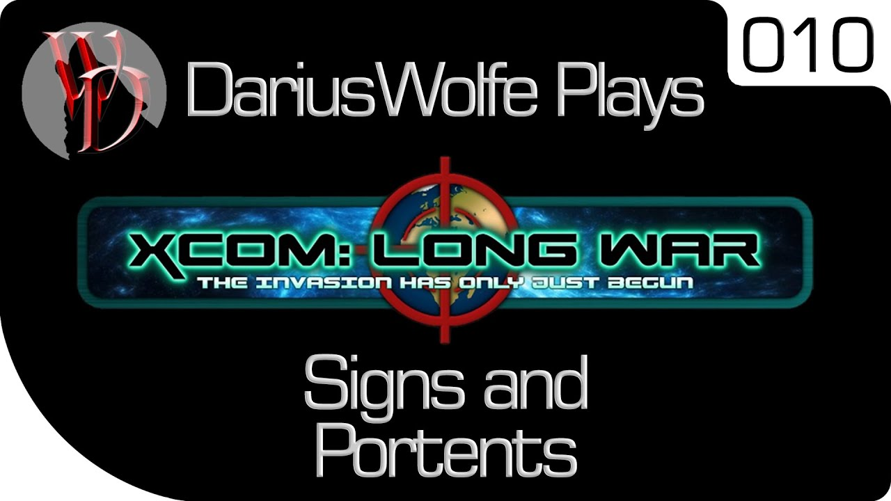 Dariuswolfe plays xcom dynamic war ep 10 signs and for Sign and portents