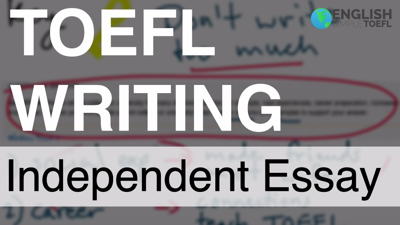 Toefl independent essay youtube for Toefl writing template independent