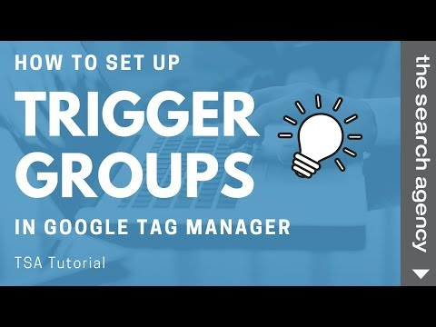 How To Set Up Trigger Groups in Google Tag Manager [TSA Tutorial]