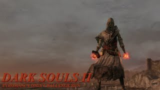 Mme. Flamme - Dark Souls II Pyromancy Only Challenge Run (All Bosses) Highlights
