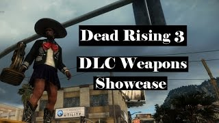 Dead Rising 3 - Apocalypse Edition DLC Weapons Preview