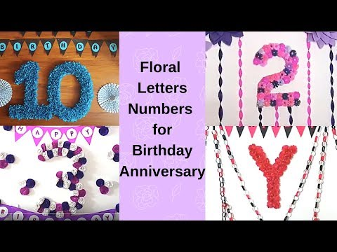 4 DIY Floral Alphabet/Number for Birthday/Anniversary - Birthday Decoration Ideas at Home