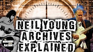 Neil Young Archives Explained a comprehensive review