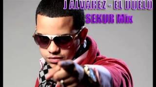 J LAVAREZ-EL DUELO RMX SEKUR Mix