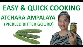 EASY & QUICK COOKING: ATCHARANG AMPALAYA (PICKLED BITTER GOURD)