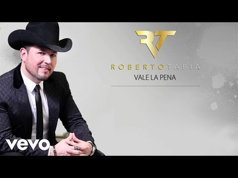 Roberto Tapia - Vale La Pena (Lyric Video)