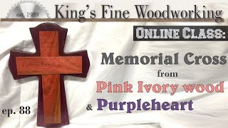 88 - making a Memorial Cross from Pink Ivory and Purpleheart diy