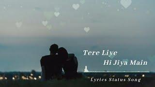 Tere Liye Hi Jiya Main (Lyrics) | Arijit Singh | Tum Hi Ho | Aashiqui 2 | Lyrics Status Song