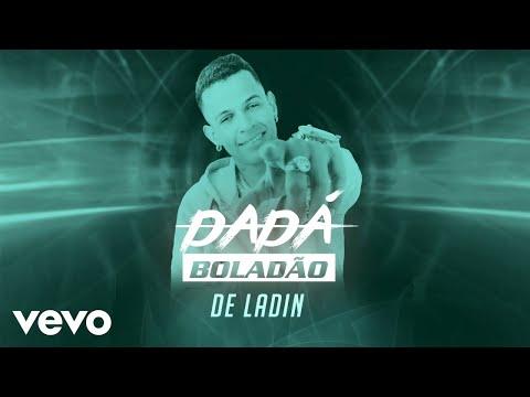 Dadá Boladão - De Ladin