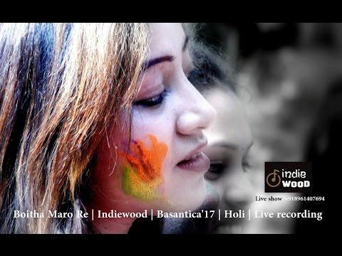 Boitha Maro Re | Indiewood | Live recording at Basantica'17 | Holi