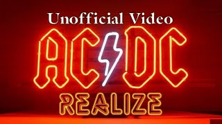 AD/DC - Realize (Unofficial Video) (by Redy2Rock)