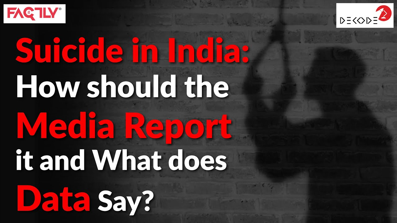 Suicide in India: How should the Media Report it and What does Data Say? || Decode
