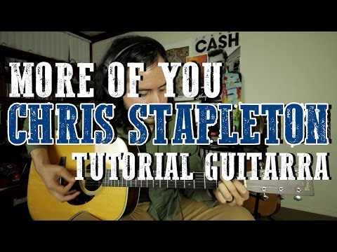 More of You - Chris Stapleton - Tutorial - Guitarra