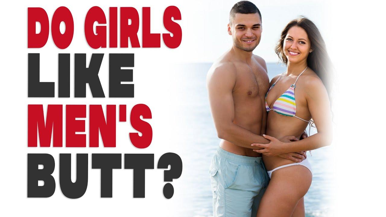 Do Girls Like Mens Butt