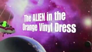 The Alien In The Orange Vinyl Dress  - From Hell To Breakfast - Land of Meat and Donuts