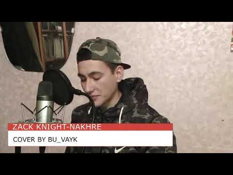 Zack Knight - Nakhre(cover by Bu Wayk)