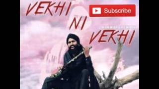 Vekhi Ni Vekhi by Kanwar Grewal new latest song 2016