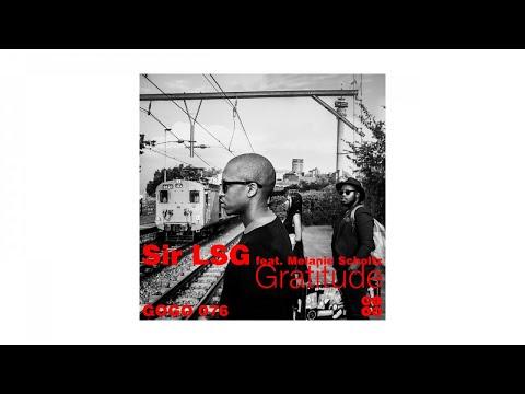 Sir LSG feat Melanie Scholtz - Gratitude (Sir LSG Radio Edit) - - GOGO 076