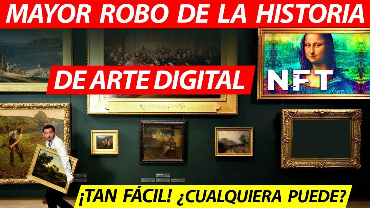 Obras de Arte ya NO se roban de Museos, se roban en Internet con NFT